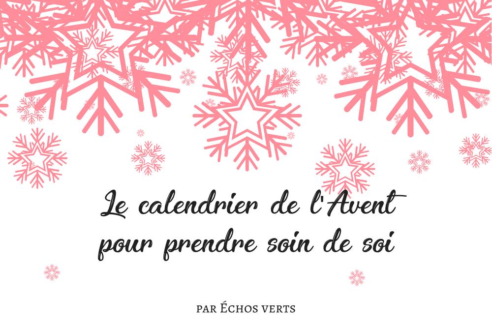 Message Pour Calendrier De L Avent.Le Calendrier De L Avent Pour Prendre Soin De Soi